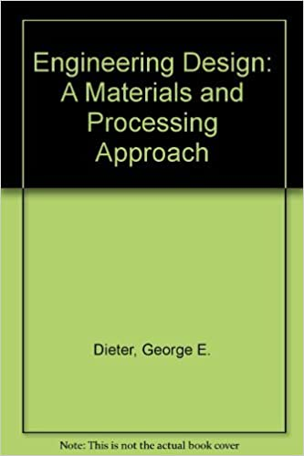 Engineering Design A Materials And Processing Approach Dieter George E 9780071008297 Amazon Com Books