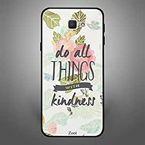 Samsung Galaxy J5 Prime Do all things with kindness