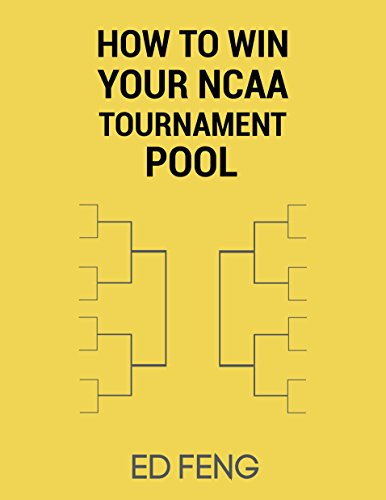 How to Win Your NCAA Tournament Pool cover