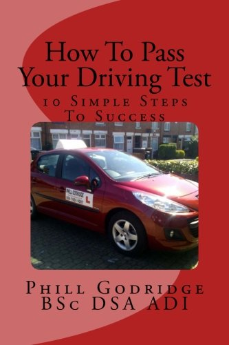 How To Pass Your Driving Test: 10 Simple Steps To Success
