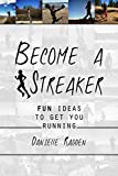 Become a Streaker: fun ideas to get you running