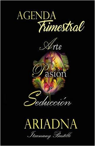 Amazon.com: Ariadna - APS Agenda Trimestral (Arte, Pasión y ...