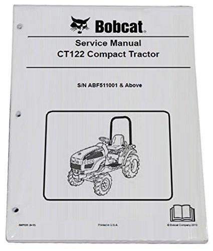 Bobcat CT122 Compact Tractor Repair Workshop Service Manual - Part Number # 6987028