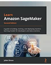 Learn Amazon SageMaker: A guide to building, training, and deploying machine learning models for developers and data scientists, 2nd Edition