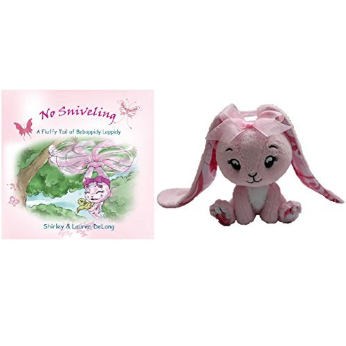 No Sniveling – A Fluffy Tail of Beboppidy Loppidy the Long Eared Bunny - Book and Stuffed BunnyGift -