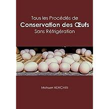 Tous les Procédés de Conservation des Œufs sans Réfrigération (French Edition)