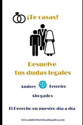 ¿Te casas? Resuelve tus dudas legales: Blog AndreyFerreiro Abogados. El derecho en nuestro dia a dia. (Spanish Edition) [AndreyFerreiro Abogados] (Tapa Blanda)