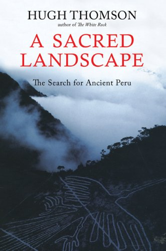 A Sacred LandscapeThe Search for Ancient Peru