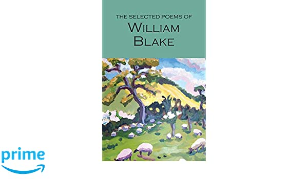 The Selected Poems Of William Blake Wordsworth Poetry