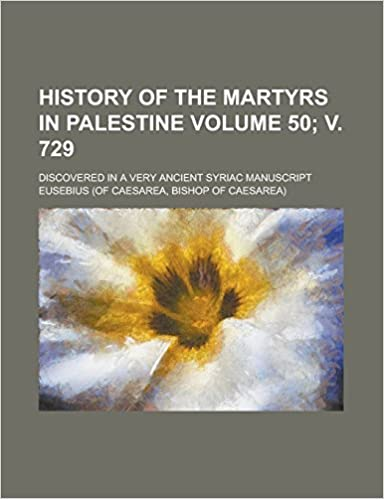 History of the Martyrs in Palestine; discovered in a very