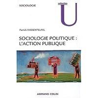 SOCIOLOGIE POLITIQUE L'ACTION PUBLIQUE