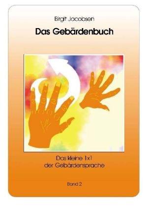 Das Gebärdenbuch: 450 neue Gebärden für Kinder