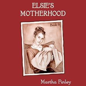 Elsie's Motherhood Audiobook