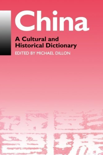 China: A Cultural and Historical Dictionary (Durham East Asia Series) by Michael Dillon (1998-02-24)