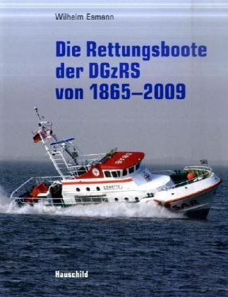 Die Rettungsboote der DGzRS: Von 1865-2004