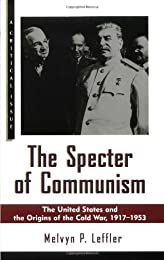 The Specter of Communism: The United States and the Origins of the Cold War, 1917-1953 (A Critical Issue)