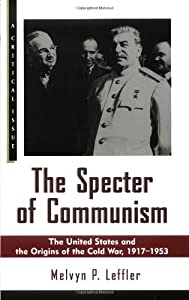 the origins and conflicts of the cold war in the specter of communism by melvyn leffler Short history books for a 15-year-old boy  the specter of communism: the united states and the origins of the cold war, 1917-1953 by melvyn leffler.