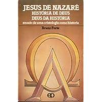 Jesus de Nazaré: história de Deus, Deus da história