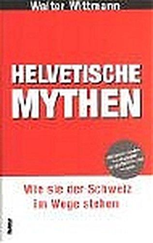 Helvetische Mythen: Wie sie der Schweiz im Wege stehen