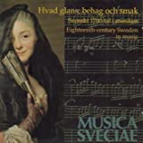 Eighteenth-Century Sweden In Music [Hvad glans, behag och smak]