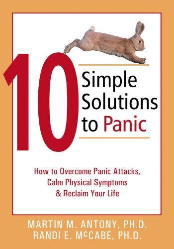 41UKYsrj0%2BL - 10 Simple Solutions to Panic: How to Overcome Panic Attacks, Calm Physical Symptoms, and Reclaim Your Life (The New Harbinger Ten Simple Solutions Series)