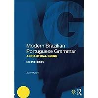 Modern Brazilian Portuguese Grammar: A Practical Guide
