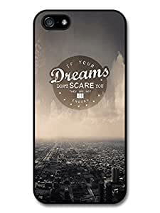 AMAF ? Accessories Dreams Big Enough Life & Love Inspirational Quote case for iPhone 5 5S