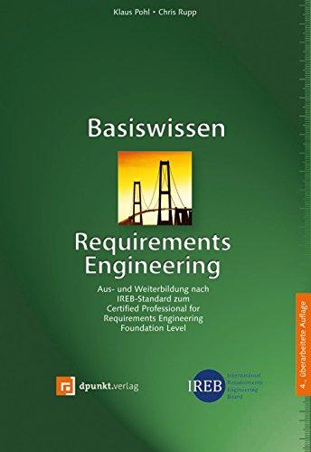 Basiswissen Requirements Engineering: Aus- und Weiterbildung nach IREB-Standard zum Certified Professional for Requirements Engineering Foundation Level (German Edition)