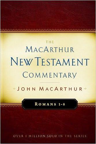 Romans 1 8 macarthur new testament commentary macarthur new romans 1 8 macarthur new testament commentary macarthur new testament commentary series john macarthur 9780802407672 amazon books sciox Gallery