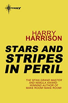 Stars and Stripes in Peril: Stars and Stripes Book 2 by [Harrison, Harry]