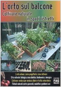 Amazon.it: L\'orto sul balcone. Coltivare naturale in spazi ristretti ...