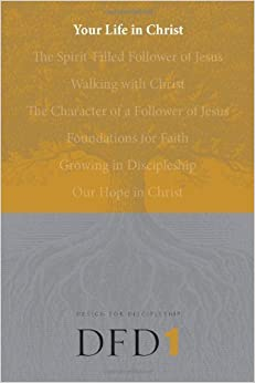 Your Life in Christ (Design for Discipleship) by (2006-07-07)