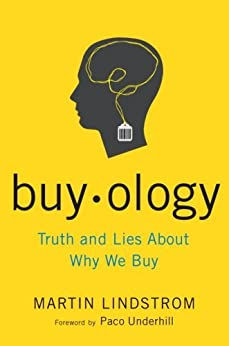 Buyology: Truth and Lies About Why We Buy por [Lindstrom, Martin]