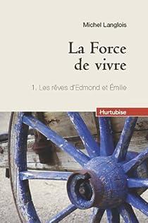 La force de vivre, tome 1 : Les rêves d'Edmond et Emilie par Langlois