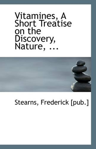 Vitamines,  A Short Treatise on the Discovery, Nature, ... ebook