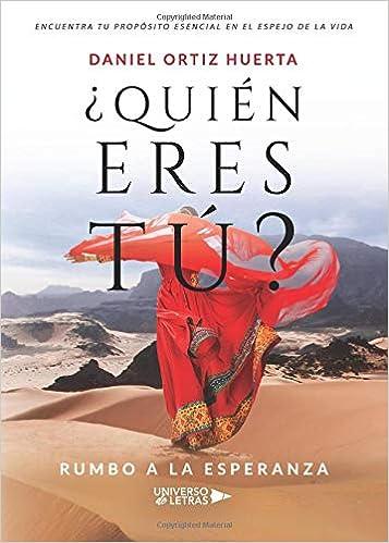 Quién eres tú?: Rumbo a la esperanza (Spanish Edition ...