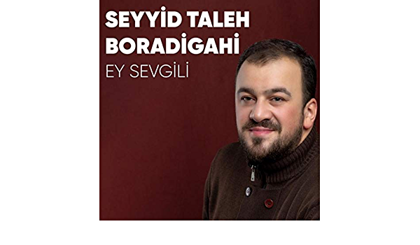 Ey Sevgili By Seyyid Taleh Boradigahi On Amazon Music Amazon Com