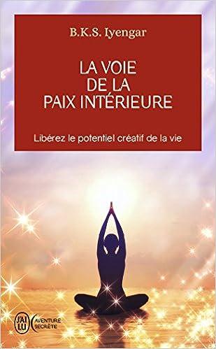 voie de la paix intrieure la amazonca belur ks iyengar books
