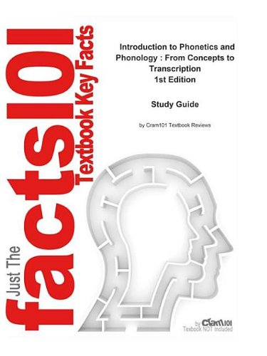 E-Study Guide for: Introduction to Phonetics and Phonology: From Concepts to Transcription by Jacqueline Bauman-Waengler, ISBN 9780205402878