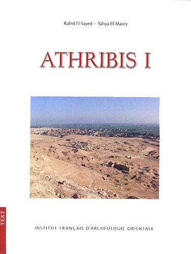 Athribis I : General Site Survey 2003-2007 Archaeological & Conservation Studies - The Gate of Ptolemy IX Architecture and Inscriptions, 2 volumes