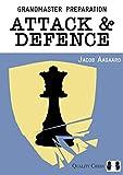 Grandmaster Preparation: Attack & Defence-Jacob Aagaard