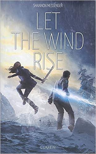Let the wind rise - Shannon Messenger et Cecile Roche (2018) sur Bookys