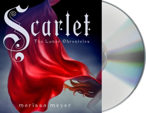 By Marissa Meyer Scarlet (Lunar Chronicles, Book 2) (The Lunar Chronicles) (Unabridged) [Audio CD]