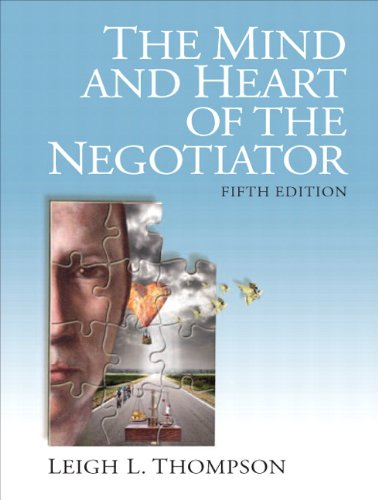 The Mind and Heart of the Negotiator (5th Edition)