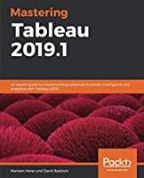 Mastering Tableau 2019.1, 2nd Edition Front Cover