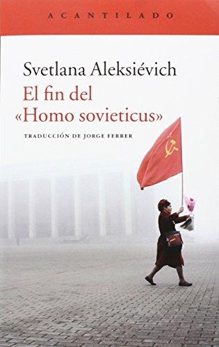 """El Fin Del """" Homo Sovieticus"""""""