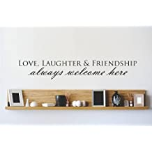 Decal - Vinyl Wall Sticker : Love, Laughter & Friendship always welcome here Quote Home Living Room Bedroom Decor DISCOUNTED SALE ITEM - 22 Colors Available Size: 6 Inches X 30 Inches