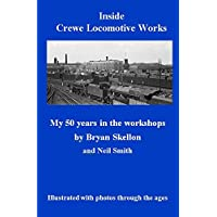Inside Crewe Locomotive Works: My 50 Years in the Workshops