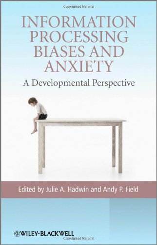 Information Processing Biases and Anxiety: A Developmental Perspective by Wiley
