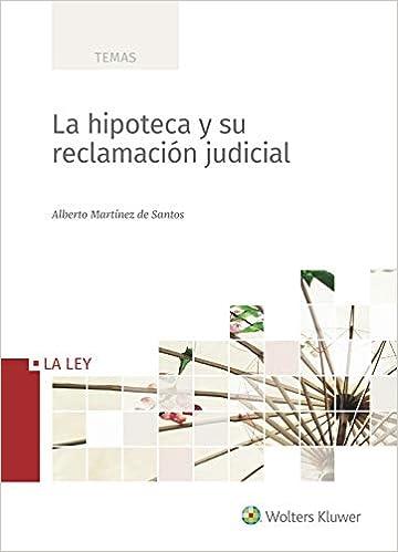 Descargar Hipoteca Y Su Reclamación Judicial, La PDF Gratis